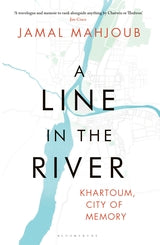 A Line in the River Khartoum, City of Memory, by Jamal Mahjoub