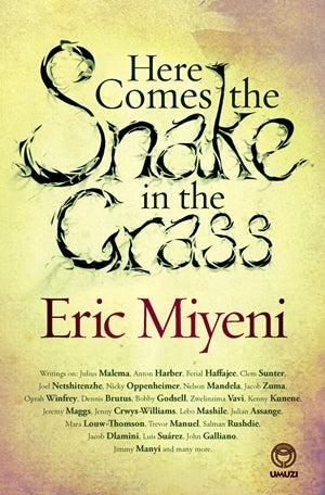 Here Comes the Snake in the Grass by Eric Miyeni