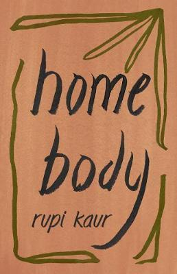 Home Body, by Rupi Kaur