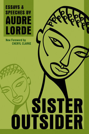 Sister Outsider, by Audre Lorde