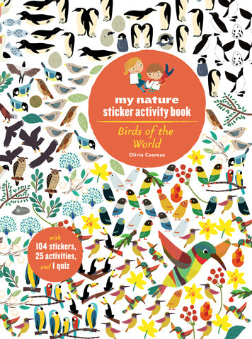 Birds of the World: My Nature Sticker Activity Book by Olivia Cosneau