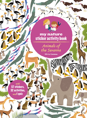 Animals of the Savanna: My Nature Sticker Activity Book by Olivia Cosneau