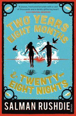 Two Years Eight Months and Twenty-Eight Nights, by Salman Rushdie