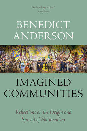 Imagined Communities, by Benedict Anderson