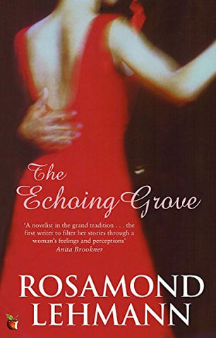 The Echoing Grove, by Rosamond Lehmann