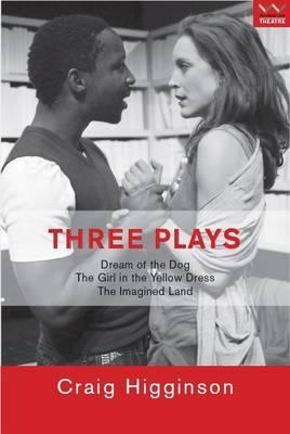 Three plays : Dream of the dog; The girl in the yellow dress; The imagined land