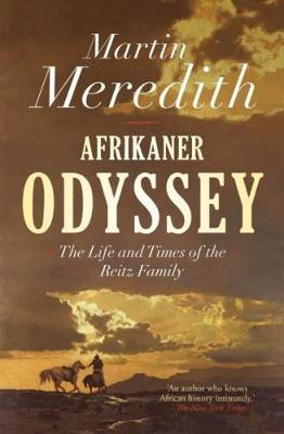Afrikaner odyssey : The life and times of the Reitz family