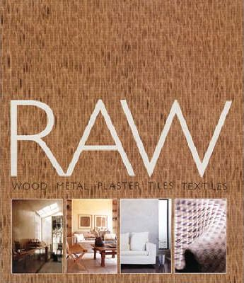 Raw: Wood, Metal, Plaster, Tiles, Textiles Francis Briggs (Author)