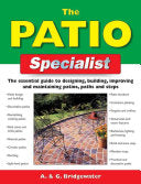 The Patio Specialist: The Essential Guide to Designing, Building, Improving, and Maintaining Patios, Paths, and Steps (used)