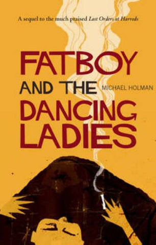 Fatboy and the Dancing Ladies, by Michael Holman