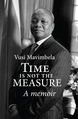 Time Is Not the Measure, by Vusi Mavimbela