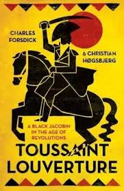 Toussaint Louverture - A Black Jacobin in the age of revolutions (Paperback) <br>  Charles Forsdick, Christian Hogsbjerg