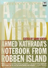 A Free Mind: Ahmed Kathrada's Notebook from Robben Island