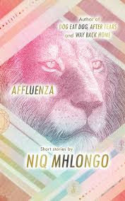 Affluenza <br> by Niq Mhlongo