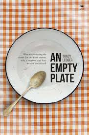 An Empty Plate: Why We Are Losing the Battle for Our Food System