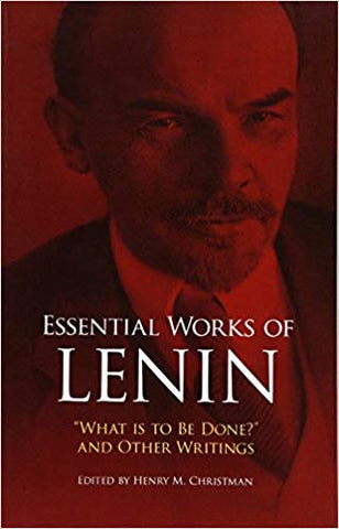 Essential Works of Lenin  <br>   V. I. Lenin (Author), Henry M. Christman (Editor)