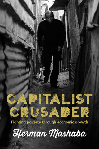 Capitalist Crusader, by Herman Mashaba