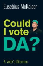 Could I Vote DA?: A Voter's Dilemma
