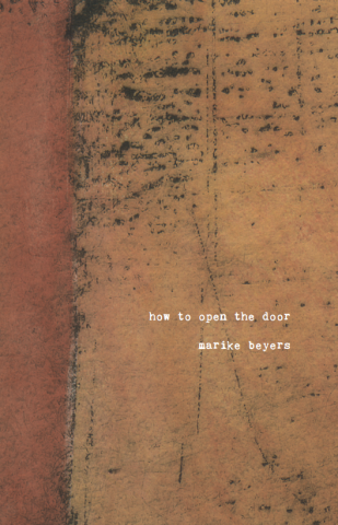 How to Open the Door<br>by Marike Beyers