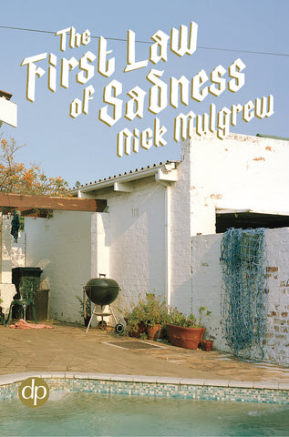 The First Law of Sadness by Nick Mulgrew