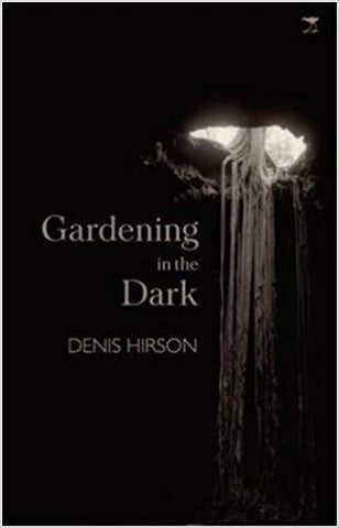 Gardening in the Dark  <br>  Denis Hirson (Author)