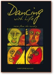 Dancing with Life: Tales from the Township