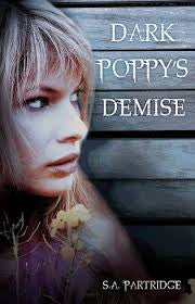 Dark Poppy's Demise <br> by S A Partridge