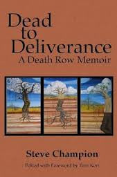 Dead to Deliverance <br> by Steve Champion