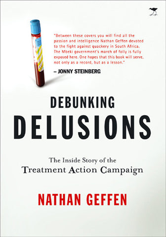 Debunking Delusions: The Inside Story of the Treatment Action Campaign