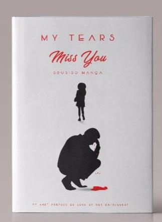 My Tears Miss You by Sbusiso Manqa