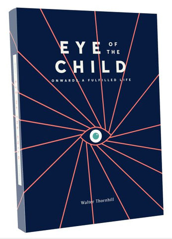 Eye of the Child <br> by Walter Thornhill