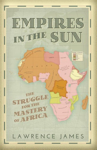 Empires in the Sun: The Struggle for Mastery of Africa