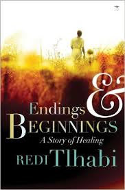 Endings & Beginnings: A Story of Healing, by Redi Tlhabi