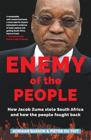 Enemy of the People, by Adriaan Basson & Pieter Du Toit