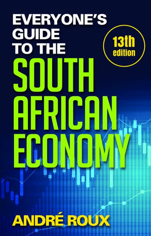 Everyone's Guide to the South African Economy (13th edition)
