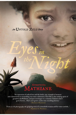 Eyes in the Night: An Untold Zulu Story <br> by Nomavenda Mathiane