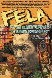 Fela From West Africa To West Broadway <br> by Trevor Schoonmaker