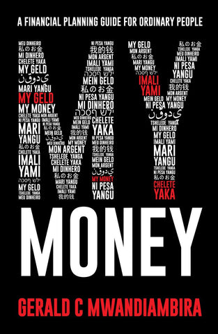My Money: A Financial Planning Guide for Ordinary People<br> by Gerald Mwandiambira