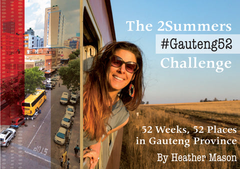 2 Summers #Gauteng52 Challenge  <br> Heather Mason