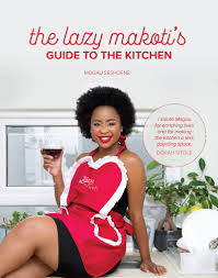 The Lazy Makoti gt the Kitchen by Mogau Seshoene