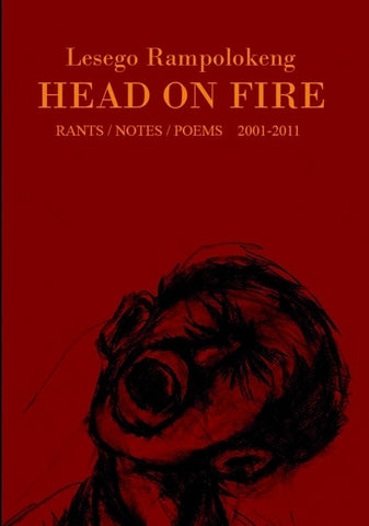 Head On Fire<br>by Lesego Rampolokeng