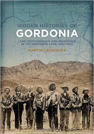 Hidden Histories of Gordonia <br> by Martin Legassick