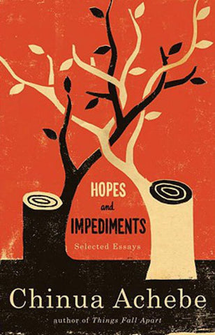 Hopes and Impediments: Selected Essays, by Chinua Achebe