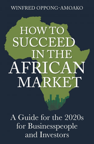 How to Succeed in the African Market OPPONG-AMOAKO, WINFRED