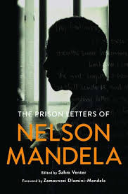 The Prison Letters of Nelson Mandela<br> by Sahm Venter