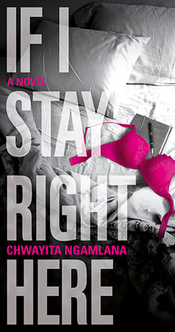 If I Stay Right Here<br> by Chwayita Ngamlana
