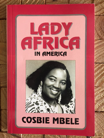 Lady Africa in America<br>by Cosbie Mbele