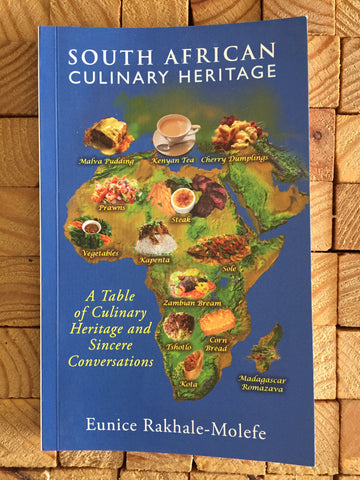 South African Culinary Heritage by Eunice Rakhale-Molefe