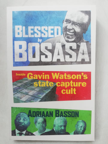 Blessed by Bosasa - Adriaan Basson