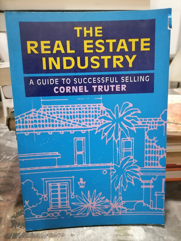 The Real Estate Industry , by Cornel Truter (used)